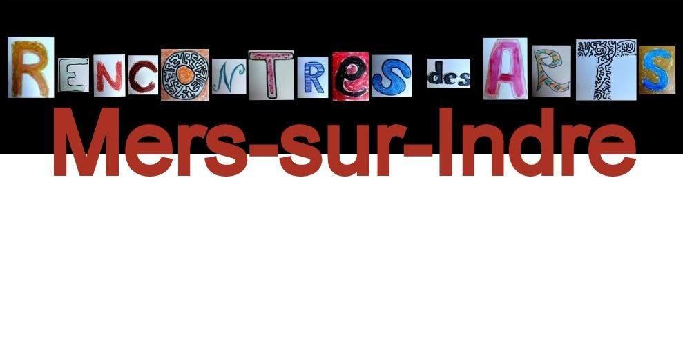 MERS-SUR-INDRE (36) - LES RENCONTRES DES ARTS